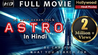 ASTRO   New Released Full Hindi Dubbed Movie   Hollywood Movies in Hindi Dubbed Full Action HD