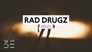 Missio - Rad Drugz (Lyrics)