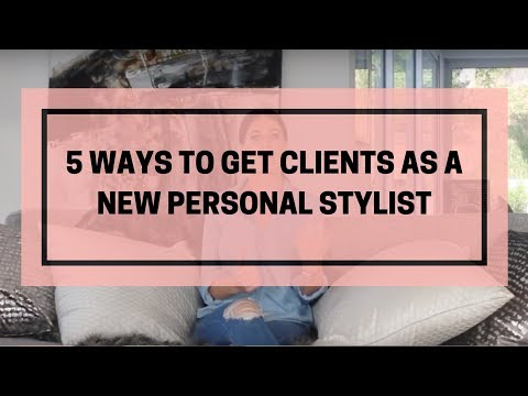 5 Ways To Get Clients As A New Personal Stylist