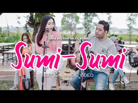 Download Lagu Dara Ayu Sumi-Sumi Ft. Bajol Ndanu Mp3