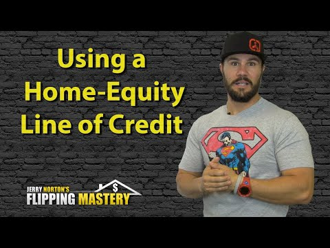 Jerry Norton | Flipping Houses | Using a Home Equity Line of Credit to Flip Houses