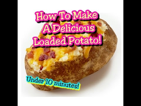 How To Cook  A Loaded Potato By Using A Microwave! Under 10 Mins.