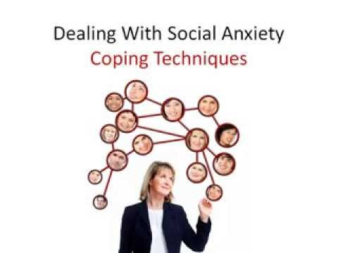 Dealing With Social Anxiety - Coping Techniques