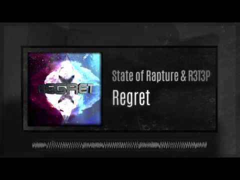 State of Rapture & R3T3P - Regret [Raw Hardstyle]
