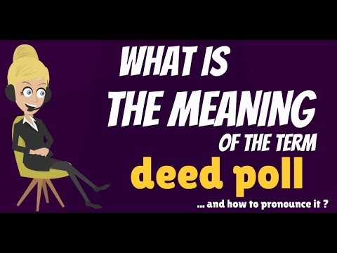 What is DEED POLL? What does DEED POLL mean? DEED POLL meaning, definition & explanation