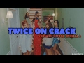 TWICE ON CRACK ( KNOCK KNOCK SPECIAL)