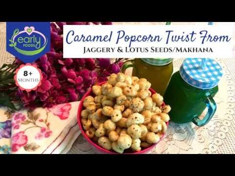Caramel Popcorn From Makhana / Lotus Seeds | Baby & Kids Snacks | Early Foods