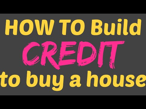 How to Build Credit to Buy a House