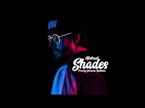 Abstract - Shades (Prod by Drumma Battalion)