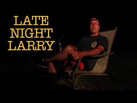 LATE-NIGHT LARRY!