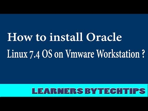 How to install Oracle Linux 7.4 Os on VMware Workstation 14?