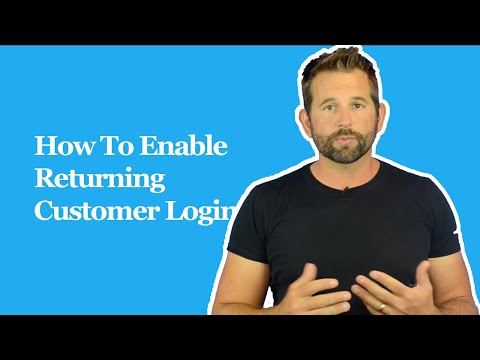 How to enable returing customer login