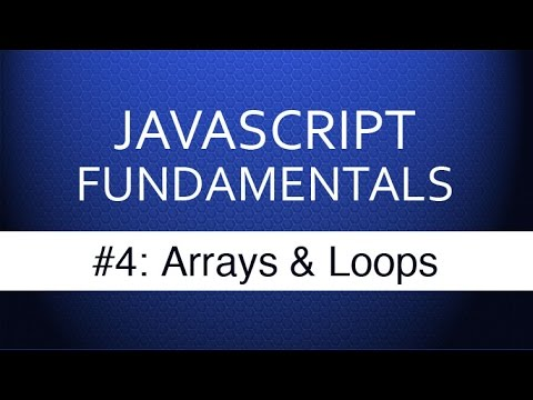 Javascript Tutorial For Beginners - #4 Javascript Arrays & Loops