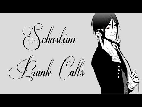 Black Butler's Sebastian Prank Calls