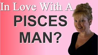 How To Get A Pisces Man To Fall In Love With You