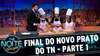 Novo Prato do The Noite (19/09/17) | Parte 1