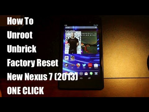 New Nexus 7 (2013) How To One Click Unroot, Unbrick, Factory Reset, Flash Stock Image