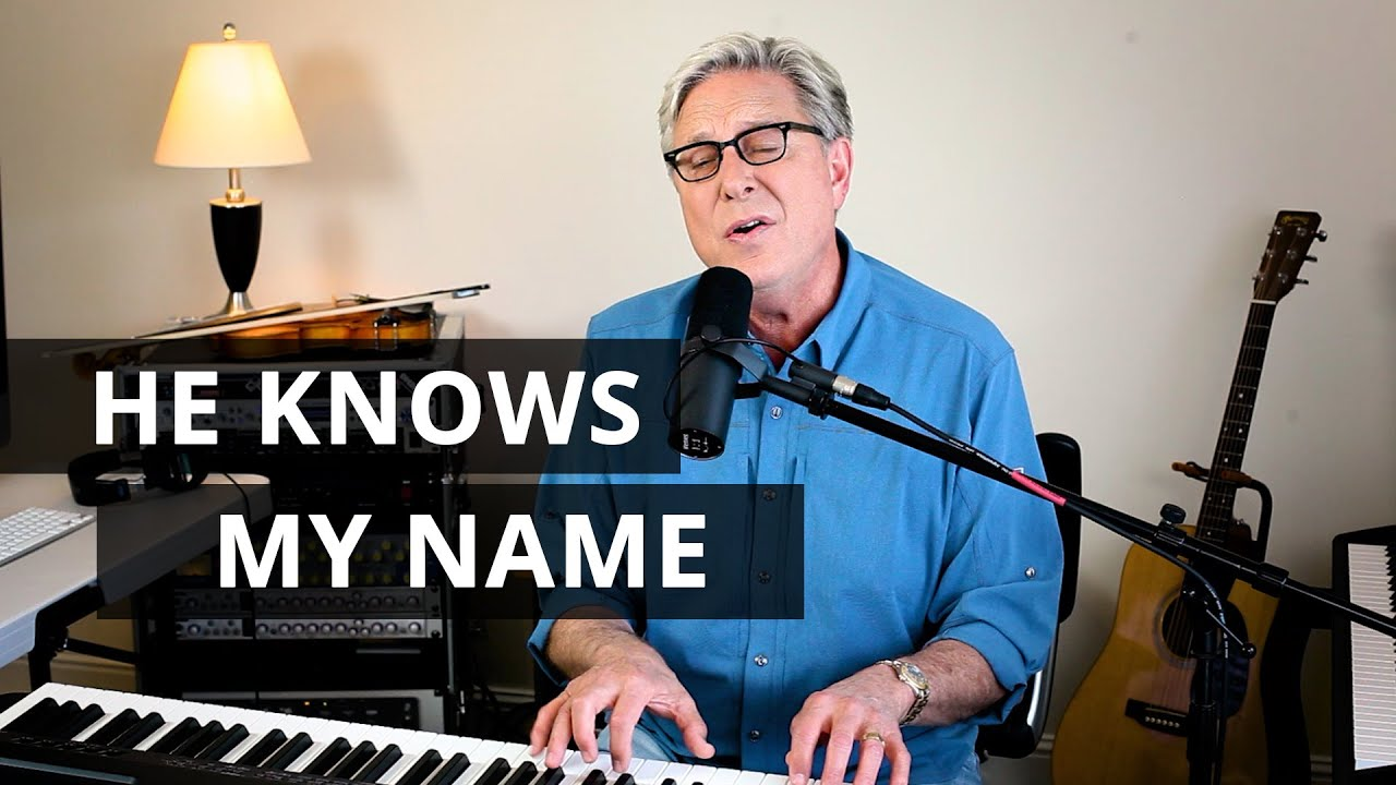 Don Moen - He Knows My Name