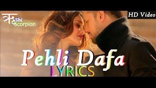 Atif Aslam - Pehli Dafa Song Lyrics   Ileana D'Cruz   T Series