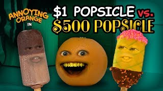 Annoying Orange - $1 vs $500 Popsicle (ft. Strawburry17)