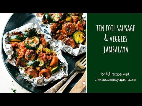 Tin Foil Sausage & Veggies Jambalaya