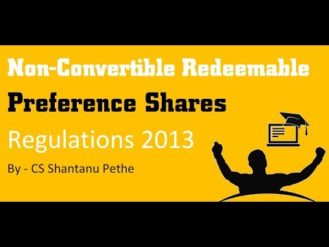 Non Convertible Redeemable Preference Shares Regulations 2013   NCRPS   CMSL - CS Executive
