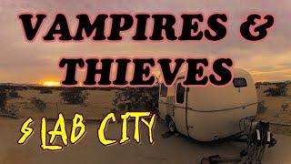 Vampires & Thieves in Slab City!!