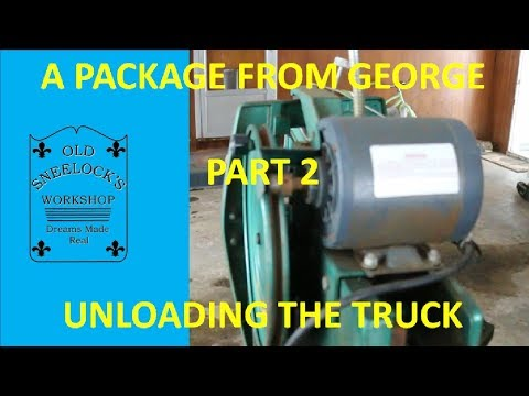 PACKAGE FROM GEORGE ~ PART 2 ~ UNLOADING THE TRUCK