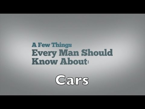 A Few Things Every Man Should Know About: Cars