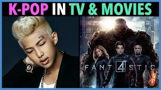 K-POP IN TV & MOVIES!
