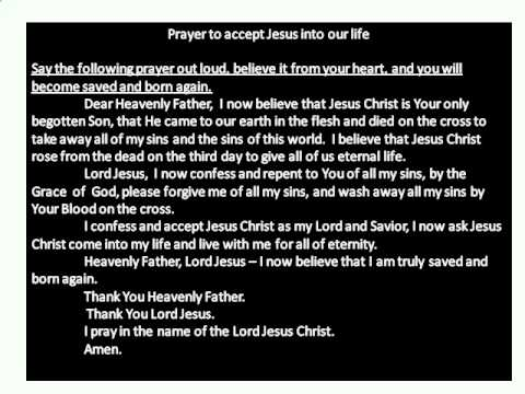 Prayer to accept Jesus into your life.wmv