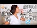 10 Things You Should Do Everyday! | Jeanine Amapola