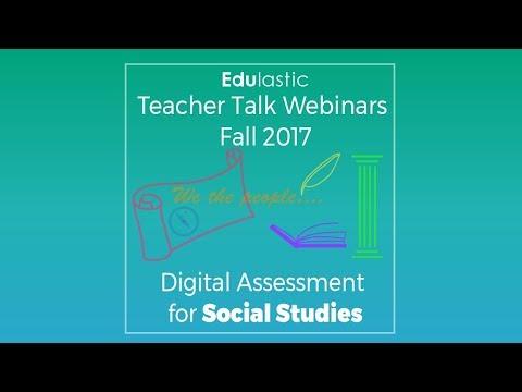 Teacher Talk Webinars: Edulastic for Social Studies