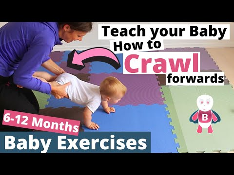 How to Teach Baby to Crawl - Baby Exercises #6-9 Months - Baby Activities, Baby Development