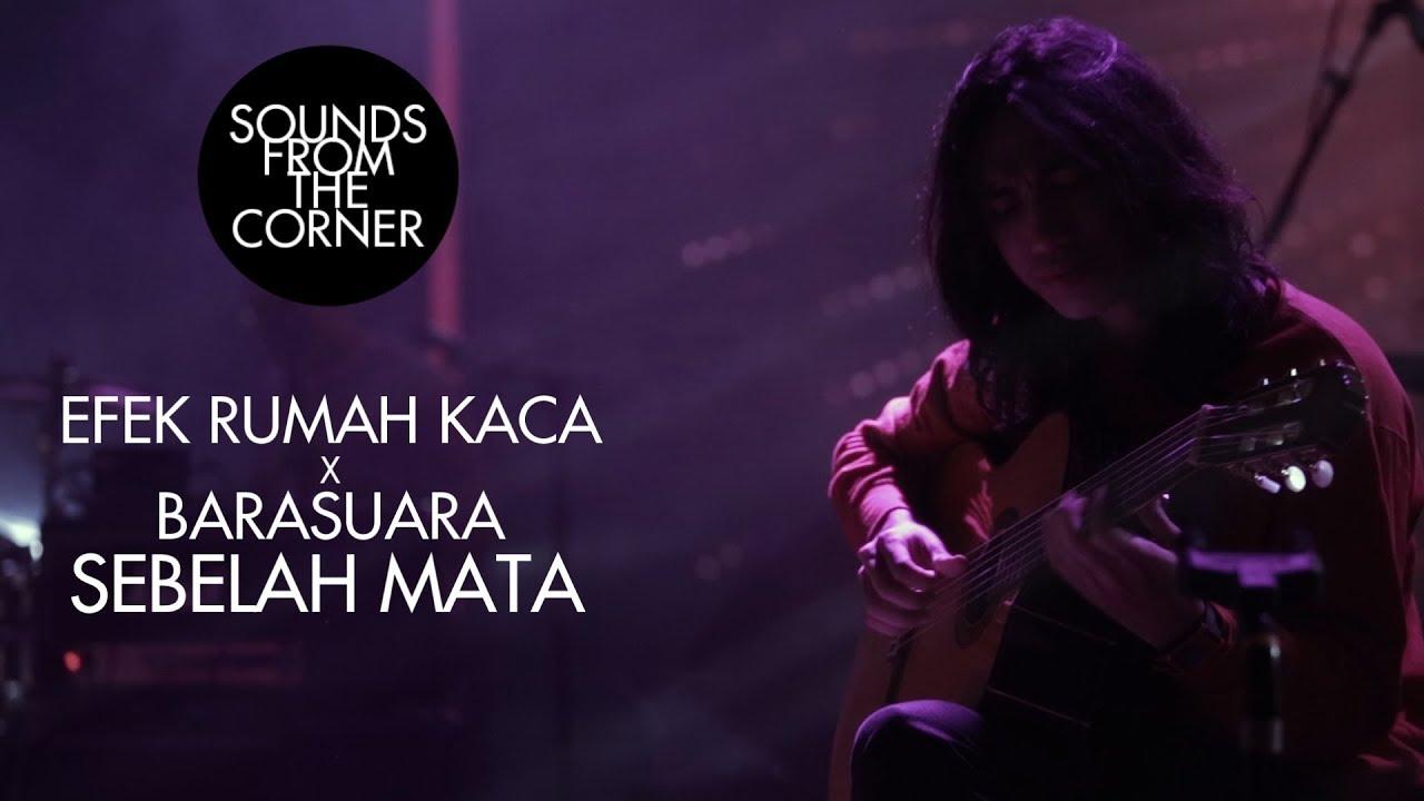 Download Efek Rumah Kaca x Barasuara - Sebelah Mata | Sounds From The Corner Collaboration #1 MP3 Gratis