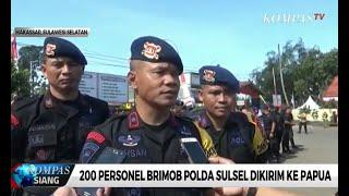 200 Personel Brimob Polda Sulsel Dikirim ke Papua