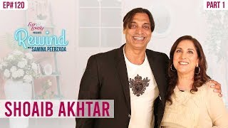 Shoaib Akhtar   How the Son of a Watchman Became a Superstar   Part I   Rewind With Samina Peerzada