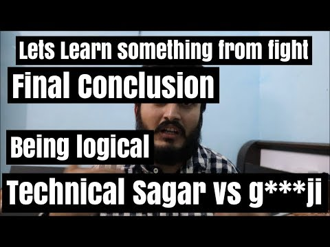 Technical Sagar vs TECHNICAL G***JI - Lets learn something from their fight