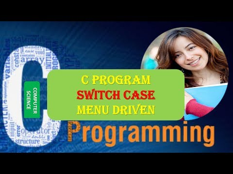 C Program SWITCH CASE MENU DRIVEN