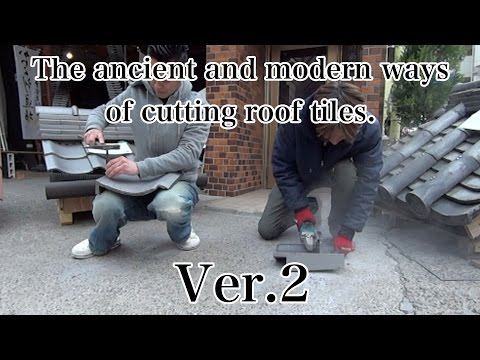 The ancient and modern ways of cutting roof tiles. ver.2