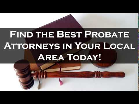 Best Probate Lawyer Near Me | Best Local Area Attorneys for Probate