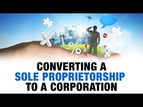 Converting A Sole Proprietorship to A Corporation