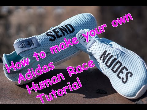 How to make your own Adidas Human Race - Tutorial - Send Nudes