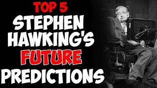 TOP 5 Predictions for the Future of Human Race by Stephen Hawking. Predictions that CAN COME TRUE