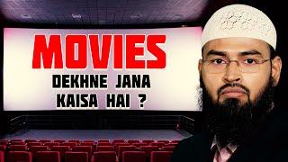 Pictures Films Dekhna Cinema Jana Kaisa Hai Aur Iski Haqeeqat By Adv. Faiz Syed