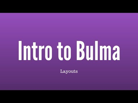 Bulma Layouts - Sections, Containers, Columns, and Levels