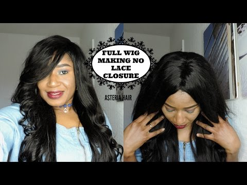 HOW TO SEW A FULL WIG WITHOUT A LACE CLOSURE ||  REQUESTED|| ASTERIA HAIR
