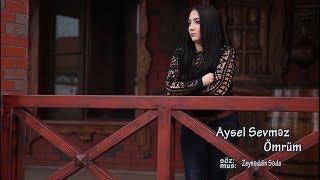 Aysel Sevmez Ömrüm (Official Klip)