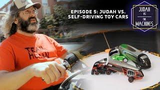 Judah vs self-driving toy cars