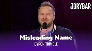 Your Name Doesnt Mean What You Think It Means. Byron Trimble - Full Special